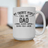 My Favorite People call me Papa Dad Grandpa Personalized T-shirt APGP005