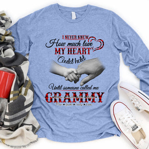 I never knew how much my heart could hold until someone called me Grandma Personalized T-shirt gift APGM016