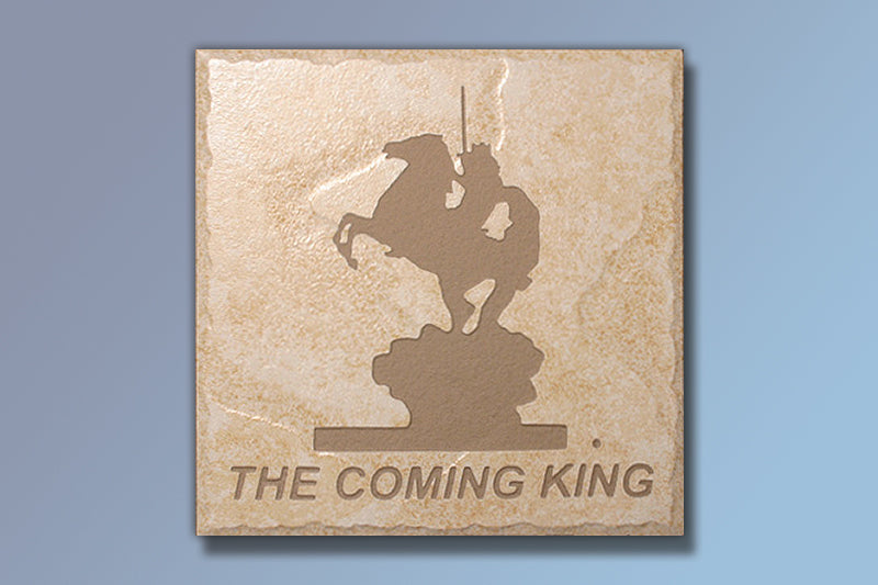 """The Coming King"" 6"" Etched Tile"