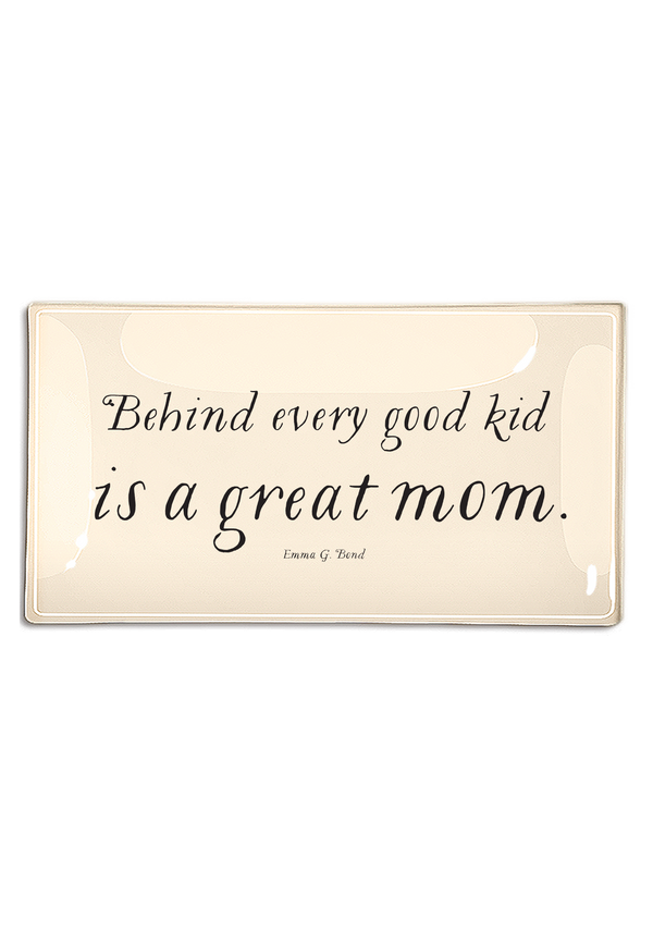 Behind Every Good Kind Is A Great Mom Decoupage Glass Tray