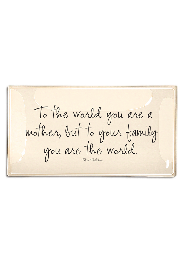 To The World You Are A Mother Decoupage Glass Tray