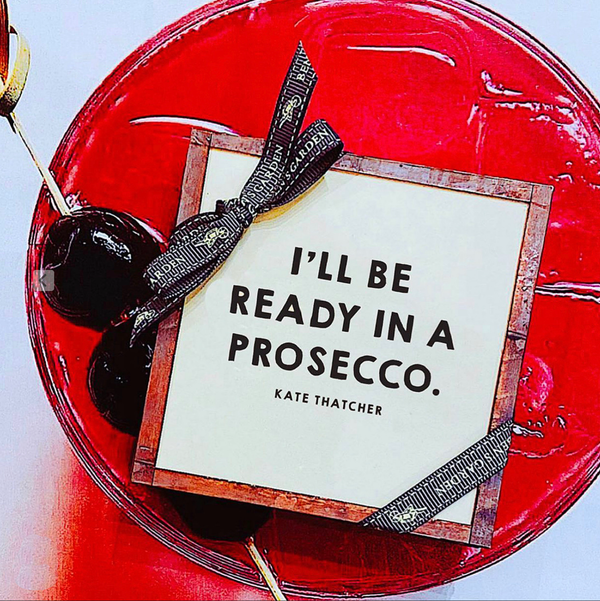 Min. Case Pack of 2 // I'll Be Ready In A Prosecco Coasters, Set of 4