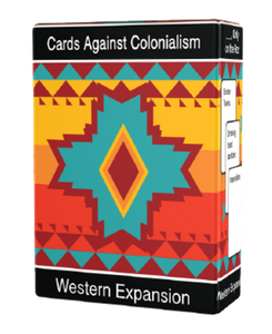 Cards Against Colonialism Western Expansion