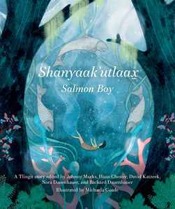 Shanyaak'utlaax-Salmon Boy Book