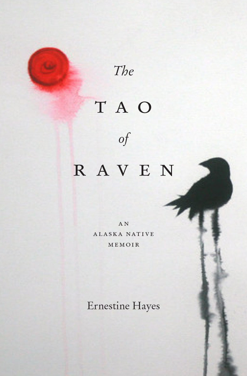 The Tao of the Raven - book by Ernestine Hayes