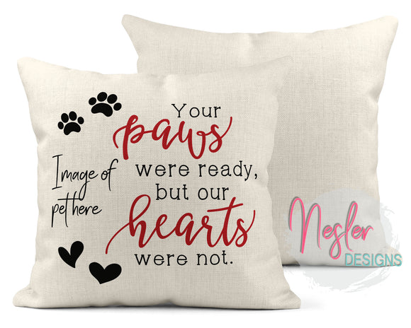 Your Paws Were Ready Pillow Cover