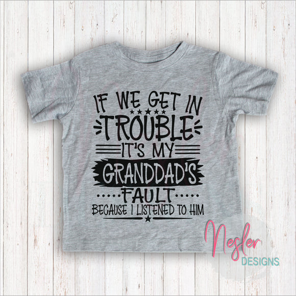 Toddler If We Get In Trouble It's My Granddad's Fault Because I Listened To Him