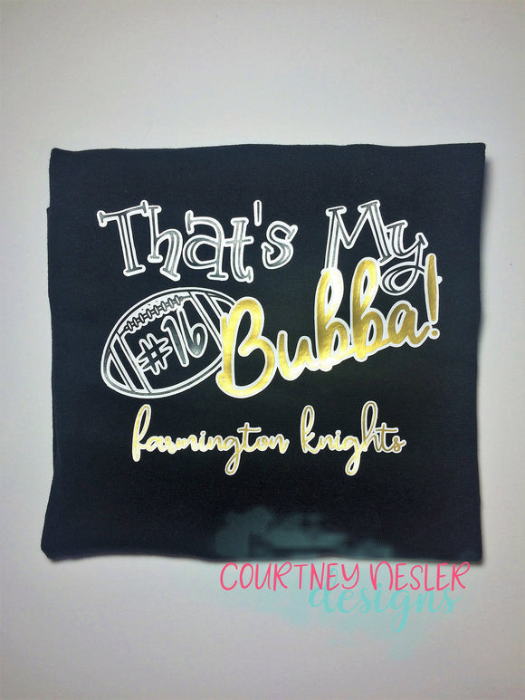 Toddler That's My Bubba Football Shirt, Customized Football Shirt, School Colors, Homecoming, Personalized School Shirt