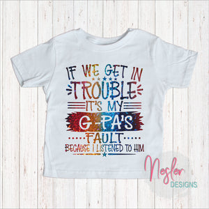 Youth If We Get In Trouble It's My G-Pa's Fault Because I Listened To Him, Father's Day Gift, Gift for Grandpa, Rainbow Holographic Shirt