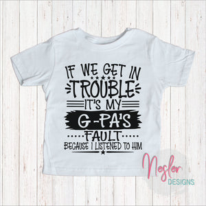 Toddler If We Get In Trouble It's My G-Pa's Fault Because I Listened To Him