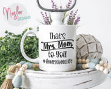 That's Mrs. Mom to You Coffee Mug