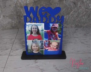 We Love Daddy, Dad Personalized Photo Panel with Stand, Photo Gift, Gift for Him, Father's Day, Gift for Dad, New Dad, First Time Dad