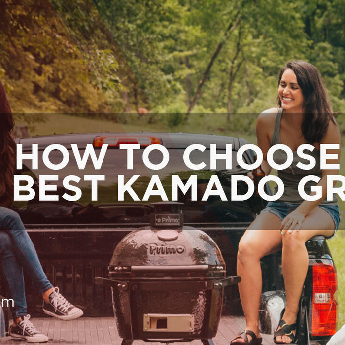 How To Choose The Best Kamado Grills?