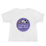 I'm Allergic to Eggs and Dairy Baby T-Shirt