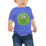 I'm allergic to eggs, nuts and dairy Baby T-Shirt