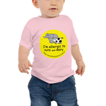 I'm Allergic To Nuts And Dairy Baby T-Shirt