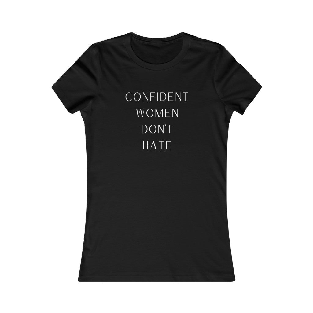 Confident Women Don't Hate T-Shirt