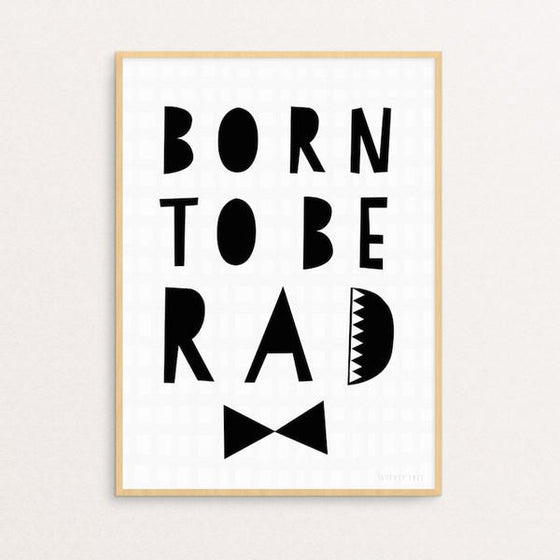 SEVENTY TREE - BORN TO BE RAD PRINT