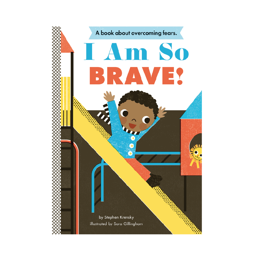 I Am So Brave! By Stephen Krensky and Sara Gillingham - Ivy Cabin