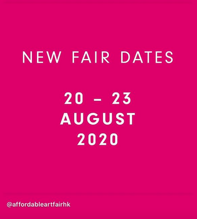 Suspended Exhibitions and New dates for Affordable Art Fair Hong Kong.