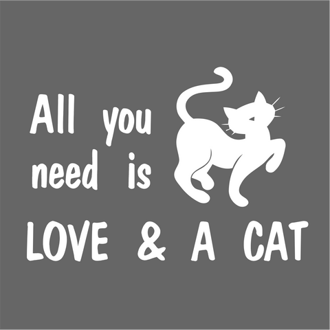 All You Need Is Love & a Cat Vinyl Decal Sticker