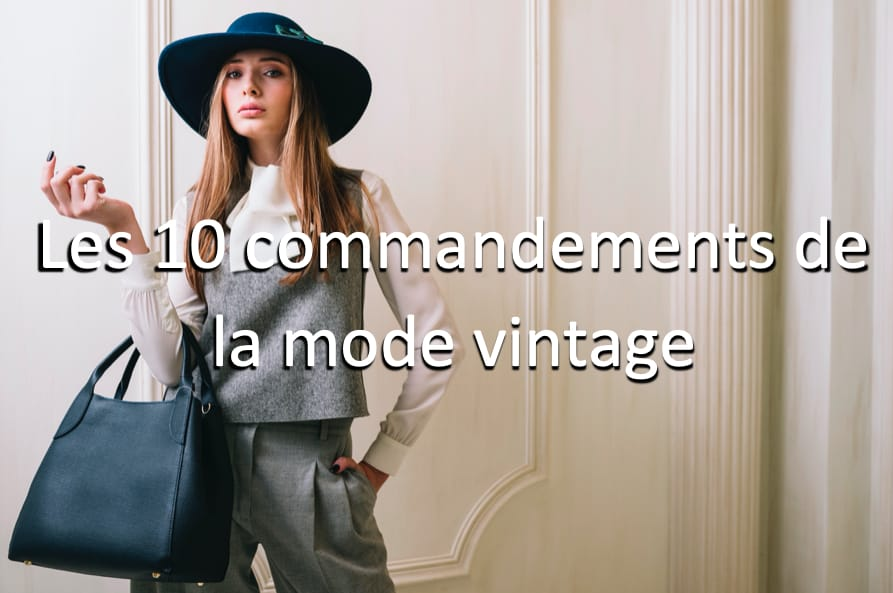 Les 10 commandements de la mode vintage
