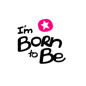 I'm Born To Be