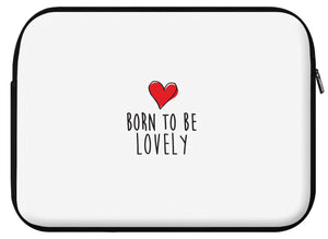 Housse ordinateur LOVELY (divers coloris et formats) - I'm Born To Be