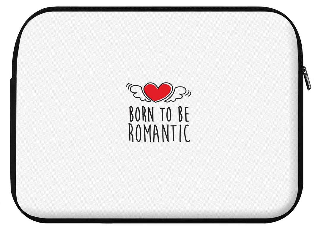 Housse ordinateur ROMANTIC (divers coloris et formats) - I'm Born To Be