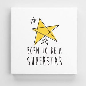 Tableau SUPERSTAR (divers formats) - I'm Born To Be