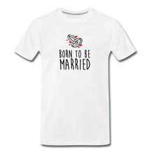 Charger l'image dans la galerie, T-shirt Homme MARRIED (divers coloris) - I'm Born To Be