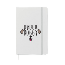 Charger l'image dans la galerie, Carnet DOGGY (divers coloris) - I'm Born To Be