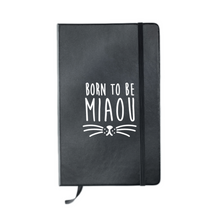 Charger l'image dans la galerie, Carnet MIAOU (divers coloris) - I'm Born To Be