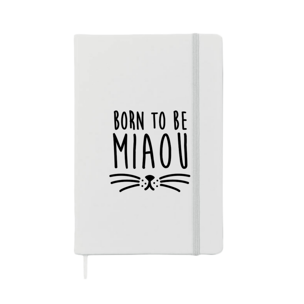Carnet MIAOU (divers coloris) - I'm Born To Be