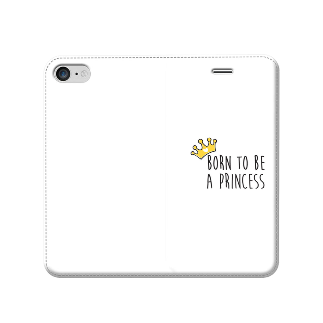 Coque à rabat Smartphone PRINCESS Gold  (coloris divers) - I'm Born To Be