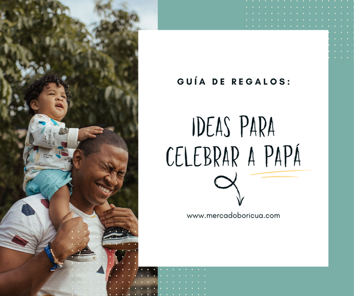 Gift Guide:Ideas to Celebrate Dad