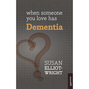 When Someone you Love has Dementia