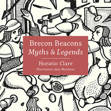 Load image into Gallery viewer, Brecon Beacons Myths and Legends Horatio Clare and Jane Matthews published by Graffeg