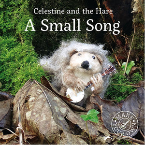 A Small Song Celestine and the Hare Karin Celestine published by Graffeg