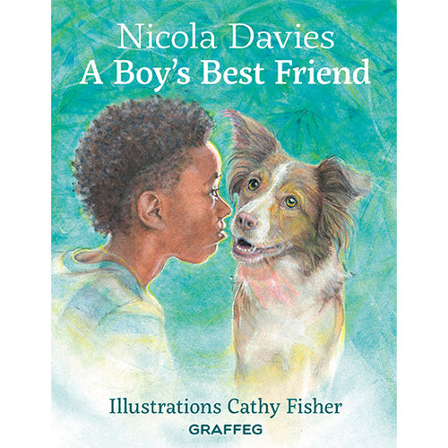 A Boy's Best Friend by Nicola Davies and Cathy Fisher published by Graffeg Country Tales