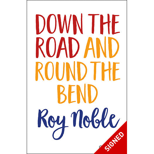 Down the Road and Round the Bend Signed Roy Noble published by Graffeg