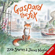 Load image into Gallery viewer, Gaspard the Fox Signed copy by Zeb Soanes illustrated by James Mayhew published by Graffeg