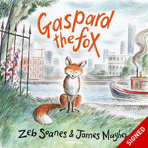 Gaspard the Fox Signed copy by Zeb Soanes illustrated by James Mayhew published by Graffeg