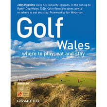 Load image into Gallery viewer, Golf Wales by John Hopkins and Colin Pressdee, published by Graffeg
