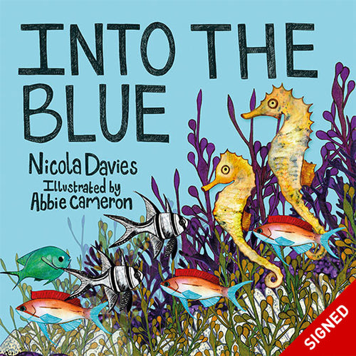 Into the Blue - Signed by Nicola Davies, illustrated by Abbie Cameron, published by Graffeg