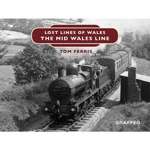 Load image into Gallery viewer, Lost Lines of Wales: The Mid Wales Line by Tom Ferris, published by Graffeg