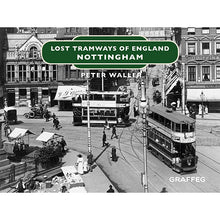 Load image into Gallery viewer, Lost Tramways: Nottingham