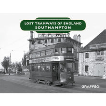 Load image into Gallery viewer, Lost Tramways: Southampton