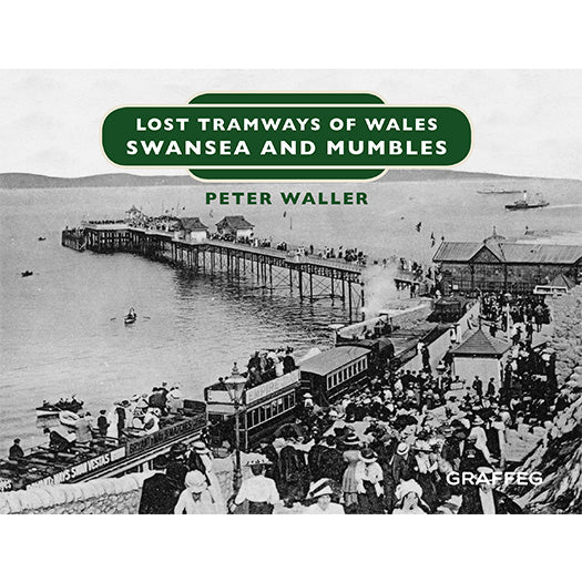 Lost Tramways: Swansea and Mumbles