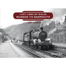 Load image into Gallery viewer, Lost Lines of Wales: Ruabon to Barmouth by Tom Ferris, published by Graffeg